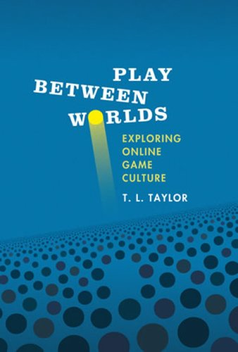 9780262512626: Play Between Worlds: Exploring Online Game Culture (MIT Press)