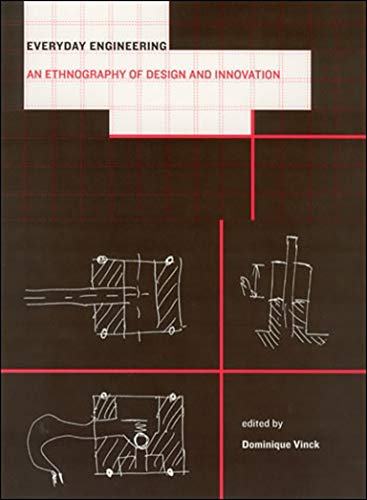 9780262512640: Everyday Engineering: An Ethnography of Design and Innovation (Inside Technology)