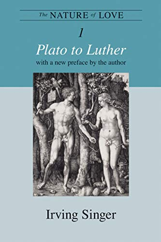 9780262512725: The Nature of Love: Plato to Luther (The Irving Singer Library) (Volume 1)