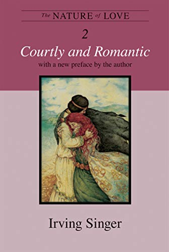 9780262512732: The Nature of Love: Courtly and Romantic (The Irving Singer Library) (Volume 2)