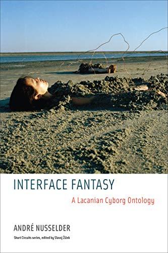 9780262513005: Interface Fantasy: A Lacanian Cyborg Ontology (Short Circuits)