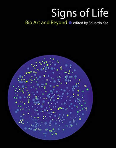 9780262513210: Signs of Life: Bio Art and Beyond (Leonardo Book Series)