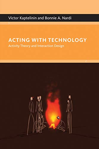 9780262513319: Acting with Technology: Activity Theory and Interaction Design
