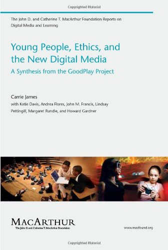 9780262513630: Young People, Ethics, and the New Digital Media: A Synthesis from the GoodPlay Project (The John D. and Catherine T. MacArthur Foundation Reports on Digital Media and Learning)