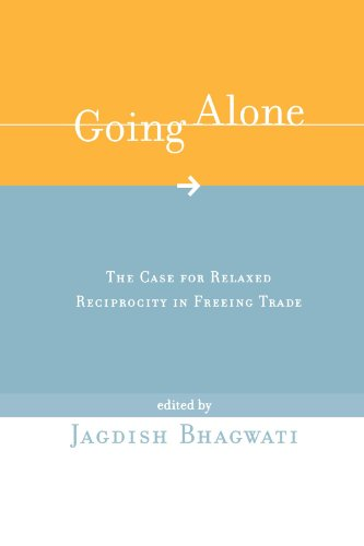 Going Alone: The Case for Relaxed Reciprocity in Freeing Trade
