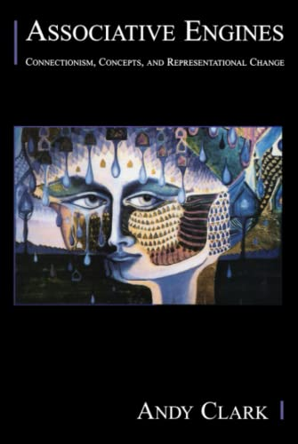 9780262513777: Associative Engines: Connectionism, Concepts, and Representational Change (Bradford Books)