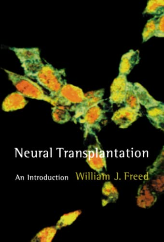 9780262513876: Neural Transplantation: An Introduction (Cellular and Molecular Neuroscience)