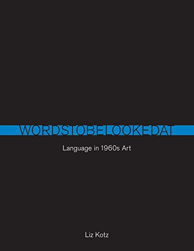 9780262514033: Words to Be Looked At: Language in 1960s Art (MIT Press)