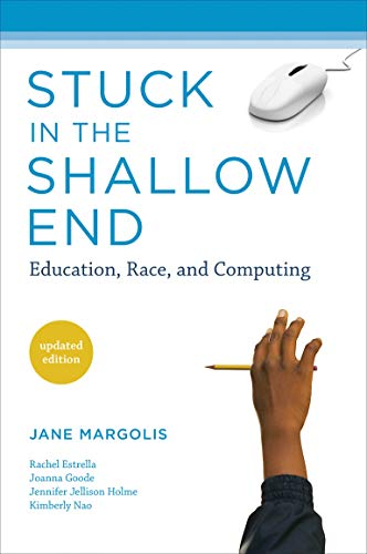 9780262514040: Stuck in the Shallow End: Education, Race, and Computing (MIT Press)