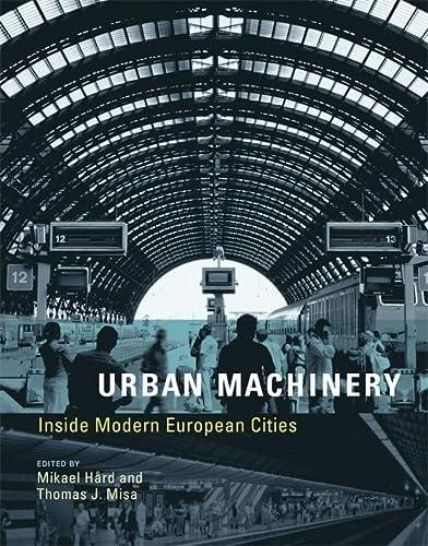 9780262514170: Urban Machinery: Inside Modern European Cities