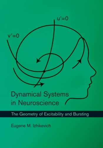 9780262514200: Dynamical Systems in Neuroscience: The Geometry of Excitability and Bursting (Computational Neuroscience Series)