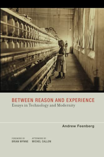 9780262514255: Between Reason and Experience: Essays in Technology and Modernity