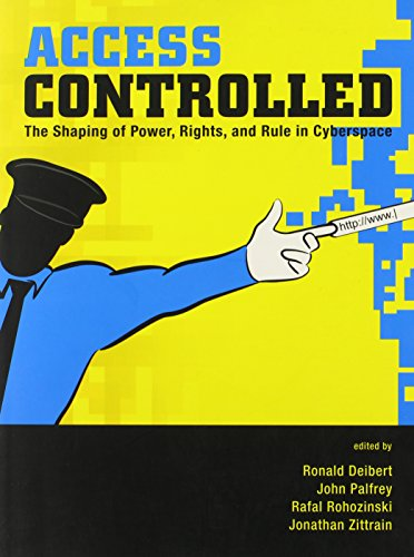 9780262514354: Access Controlled: The Shaping of Power, Rights, and Rule in Cyberspace