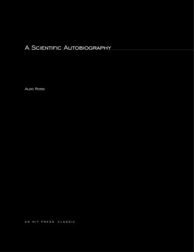 A Scientific Autobiography (Oppositions Books) (0262514389) by Aldo Rossi