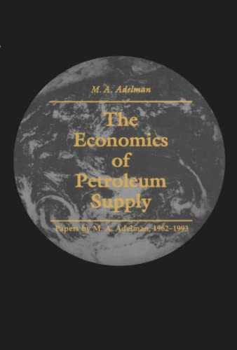 9780262514460: The Economics of Petroleum Supply: Papers by M. A. Adelman, 1962-1993