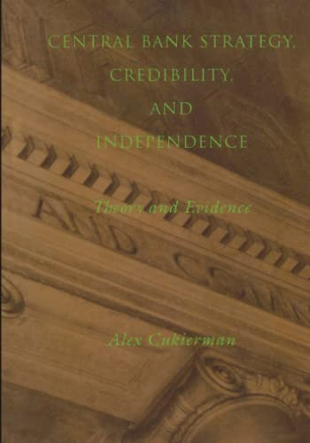 9780262514477: Central Bank Strategy, Credibility, and Independence: Theory and Evidence (MIT Press)
