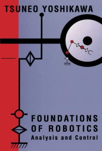 9780262514583: Foundations of Robotics: Analysis and Control