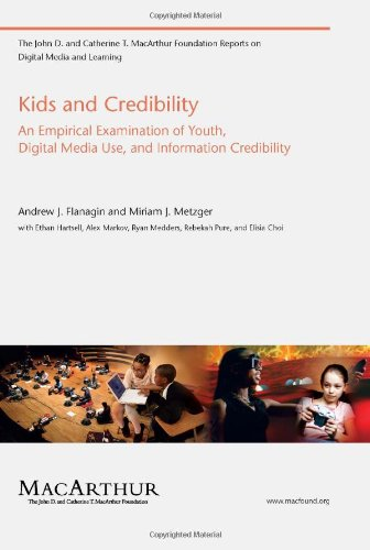 9780262514750: Kids and Credibility: An Empirical Examination of Youth, Digital Media Use, and Information Credibility (John D. and Catherine T. MacArthur Foundation Reports on Digital Media and Learning)