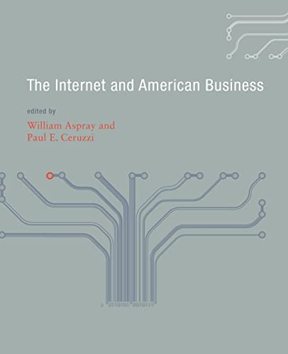 9780262514811: The Internet and American Business (History of Computing)