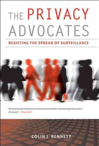 9780262514873: The Privacy Advocates: Resisting the Spread of Surveillance (MIT Press)
