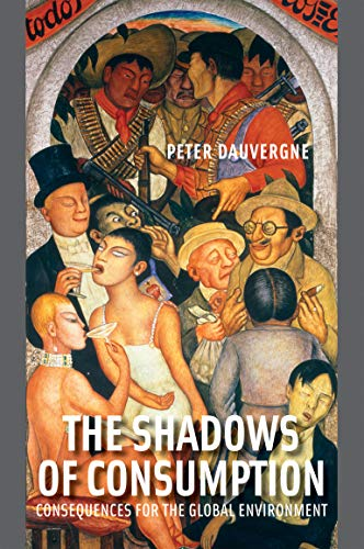 9780262514927: The Shadows of Consumption: Consequences for the Global Environment (The MIT Press)
