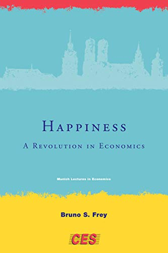 9780262514958: Happiness: A Revolution in Economics (Munich Lectures in Economics)