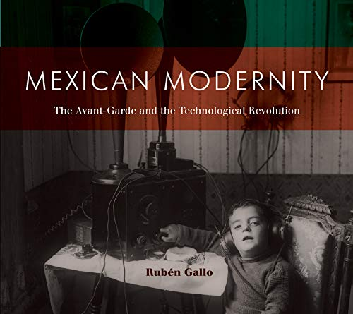 9780262514965: Mexican Modernity: The Avant-Garde and the Technological Revolution (MIT Press)