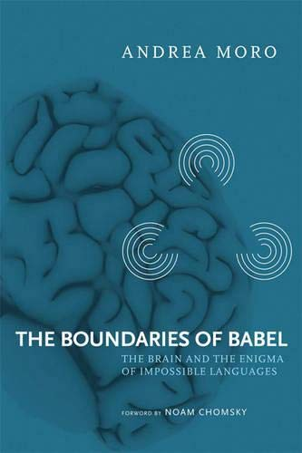 9780262515061: The Boundaries of Babel: Volume 46: The Brain and the Enigma of Impossible Languages (Current Studies in Linguistics)