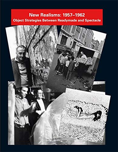 9780262515221: New Realisms: 1957-1962: Object Strategies Between Readymade and Spectacle
