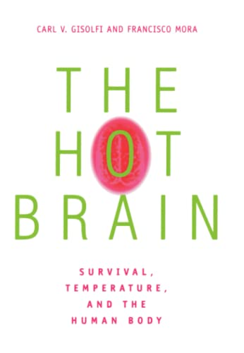 9780262515344: The Hot Brain: Survival, Temperature, and the Human Body (MIT Press)