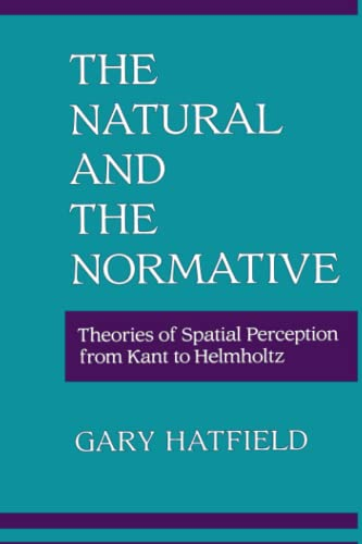 9780262515351: The Natural and the Normative: Theories of Spatial Perception from Kant to Helmholtz (MIT Press)
