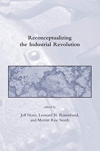 9780262515627: Reconceptualizing the Industrial Revolution (Dibner Institute Studies in the History of Science and Technology)