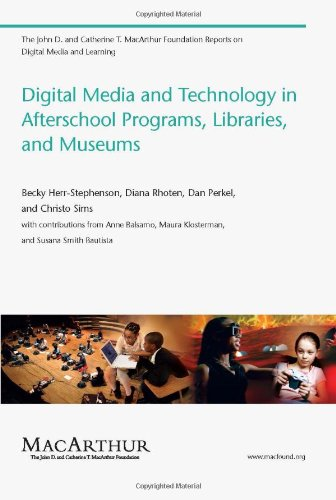 Digital Media and Technology in Afterschool Programs,: Becky Herr-Stephenson, Diana