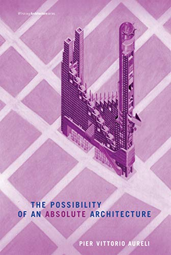 9780262515795: The Possibility of an Absolute Architecture (Writing Architecture)