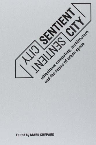 9780262515863: Sentient City: Ubiquitous Computing, Architecture, and the Future of Urban Space (MIT Press)