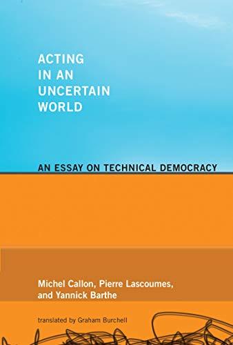 Acting in an Uncertain World: Callon, Michel; Barthe,