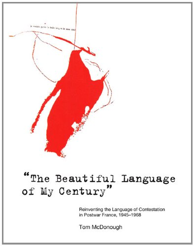 9780262516099: The Beautiful Language of My Century: Reinventing the Language of Contestation in Postwar France, 1945-1968
