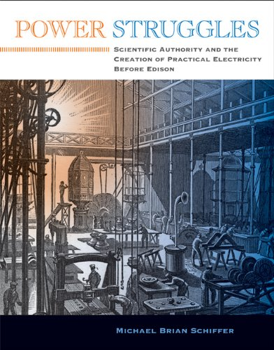 9780262516167: Power Struggles: Scientific Authority and the Creation of Practical Electricity Before Edison (Lemelson Center Studies in Invention and Innovation series)