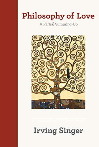 9780262516174: Philosophy of Love: A Partial Summing-Up (The Irving Singer Library)