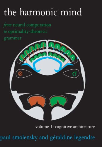 9780262516198: The Harmonic Mind: From Neural Computation to Optimality-Theoretic Grammar Volume I: Cognitive Architecture: 1 (A Bradford Book)