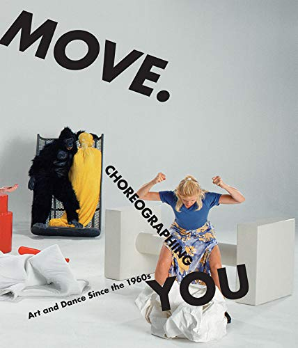 9780262516297: Move. Choreographing You: Art and Dance Since the 1960s