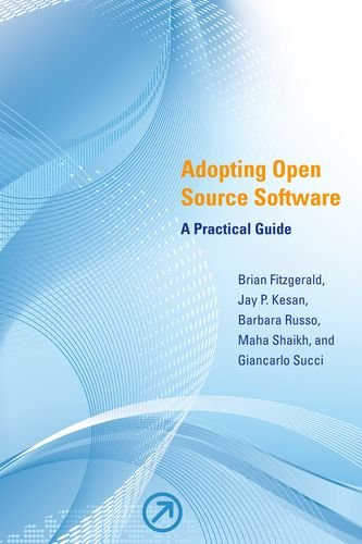 9780262516358: Adopting Open Source Software: A Practical Guide (MIT Press)