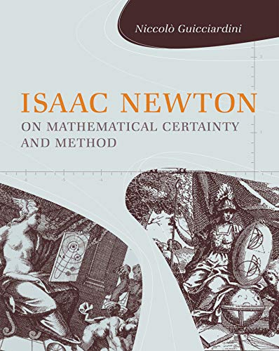 9780262516488: Isaac Newton on Mathematical Certainty and Method