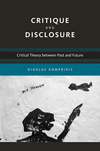 9780262516532: Critique and Disclosure (Studies in Contemporary German Social Thought): Critical Theory between Past and Future