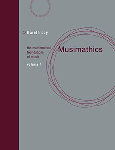 9780262516556: Musimathics: The Mathematical Foundations of Music (MIT Press) (Volume 1)
