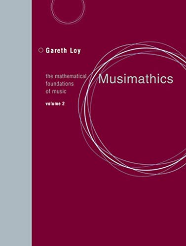 9780262516563: Musimathics: The Mathematical Foundations of Music (MIT Press) (Volume 2)