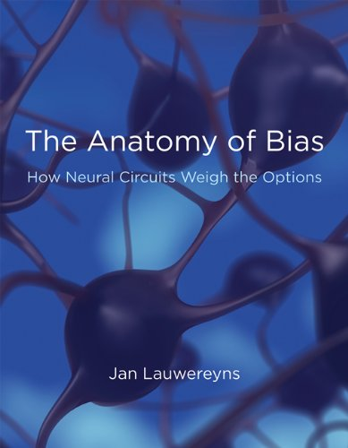 9780262516594: The Anatomy of Bias: How Neural Circuits Weigh the Options (MIT Press)