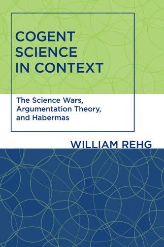 9780262516600: Cogent Science in Context: The Science Wars, Argumentation Theory, and Habermas (Studies in Contemporary German Social Thought)