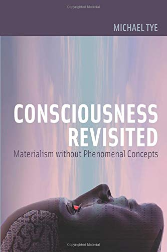 9780262516631: Consciousness Revisited: Materialism without Phenomenal Concepts (Representation and Mind series)