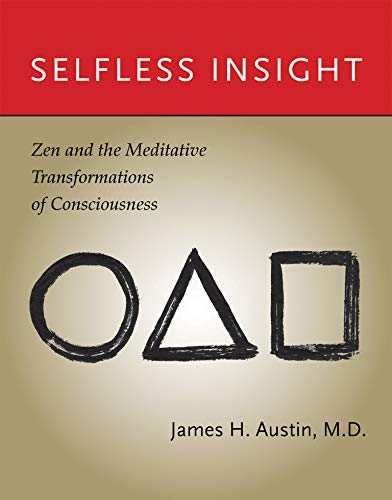 9780262516655: Selfless Insight: Zen and the Meditative Transformations of Consciousness